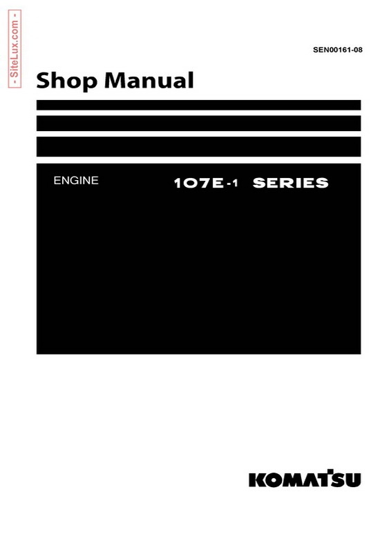 Komatsu 107E-1 Diesel Series Engine Shop Manual - SEN00161-08