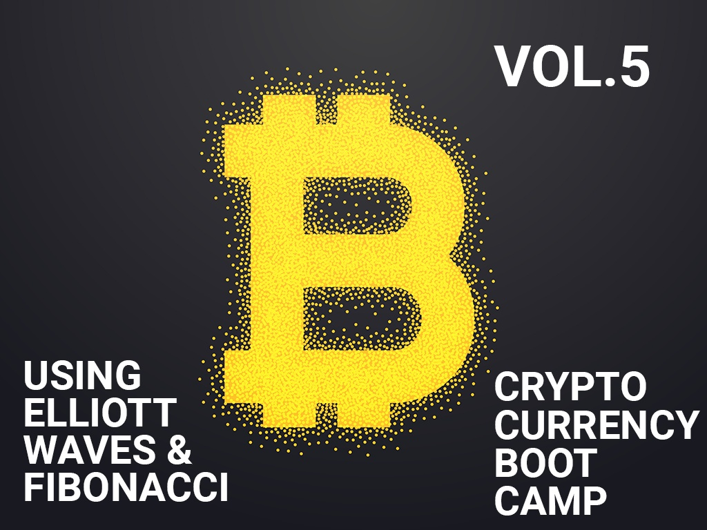 CryptoBootCamp Vol.5 - Using Elliott Waves & Fibonacci - Part 5.1 / 5.2
