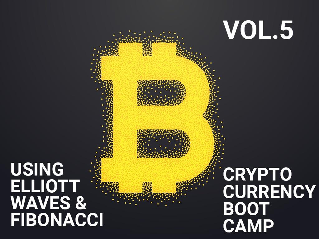 CryptoBootCamp Vol.5 - Using Elliott Waves & Fibonacci - Part 5.2 / 5.2