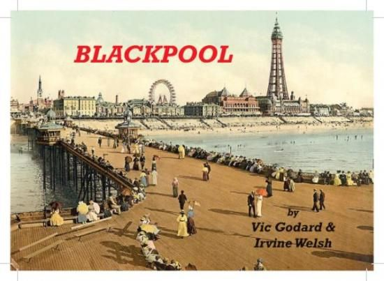 Blackpool EP - Vic Godard and Irvine Welsh