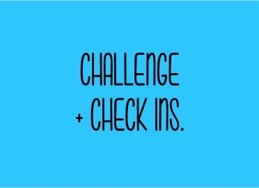The Bettering Myself Challenge: CHALLENGE + CHECK INS.