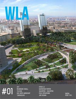 WLA 01 | Landscape Architecture Magazine