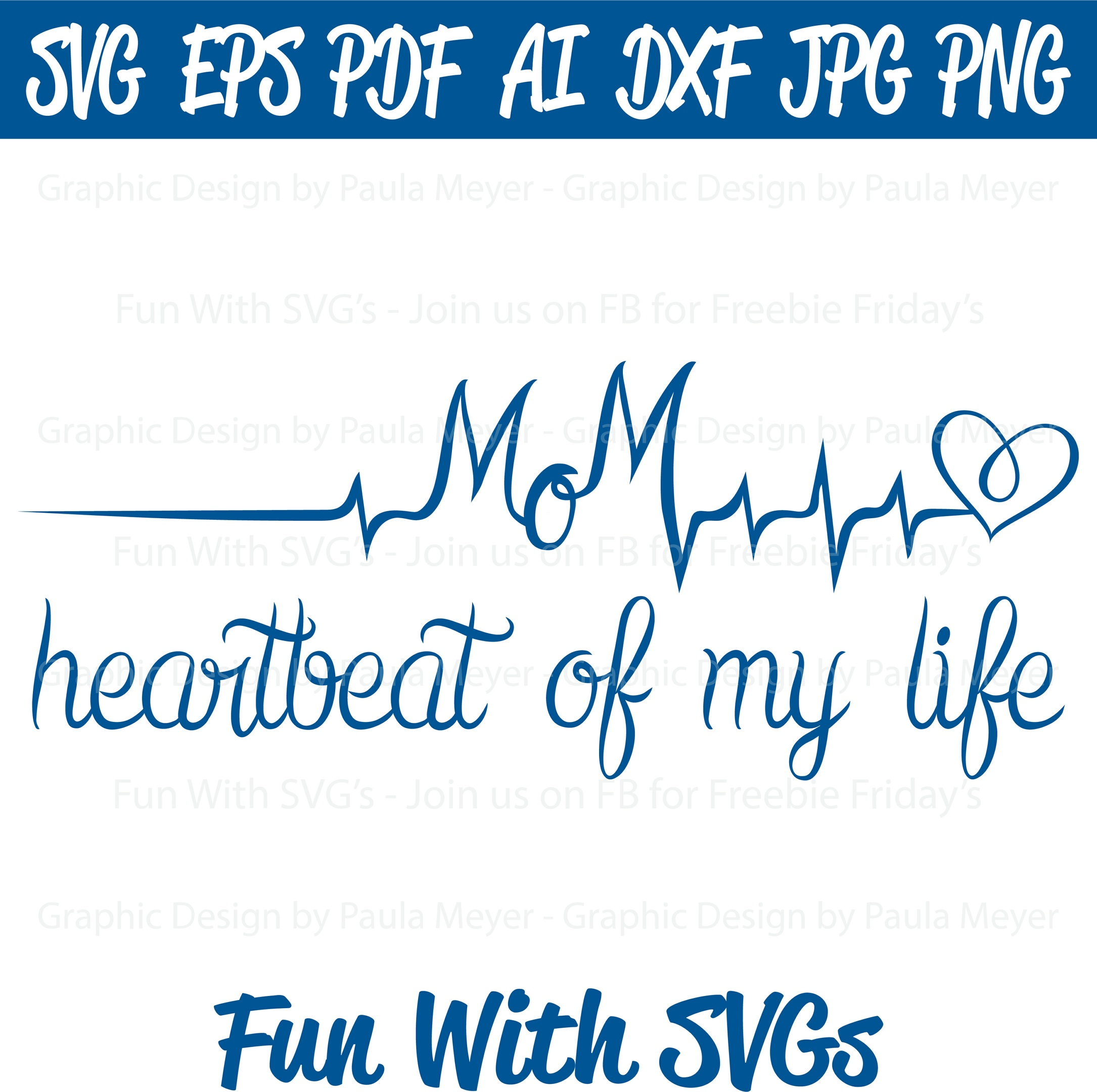 Mom - Heart Beat of My Life - SVG, High Resolution Printable Graphics and Editable Vector Art
