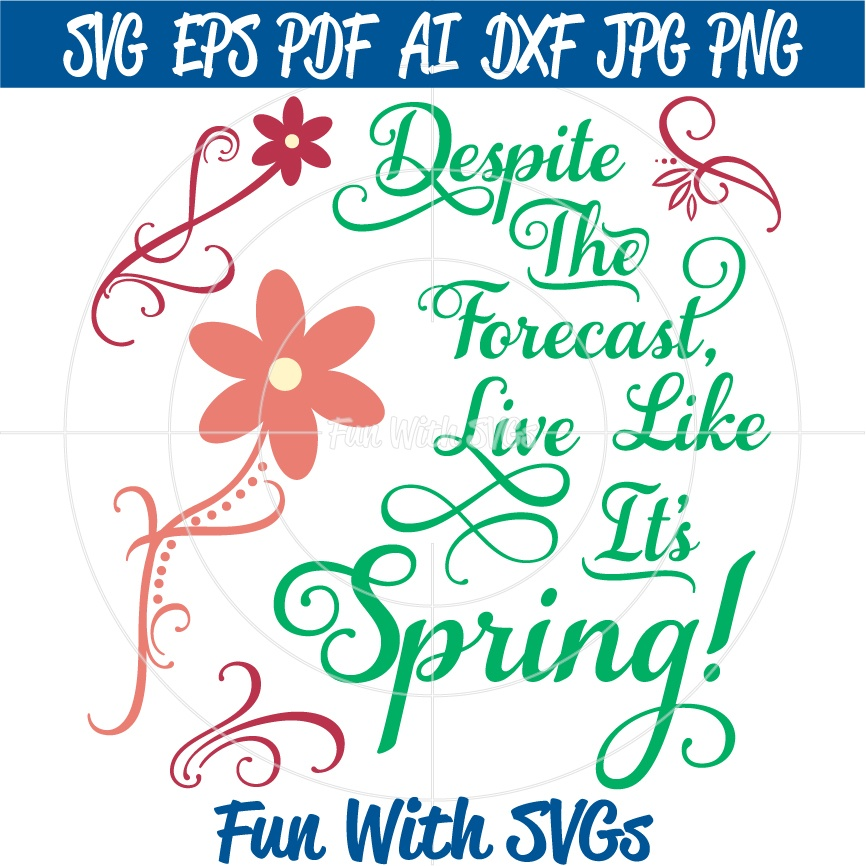 Live Like It's Spring - SVG Cut File, High Resolution Printable Graphics and Editable Vector Art