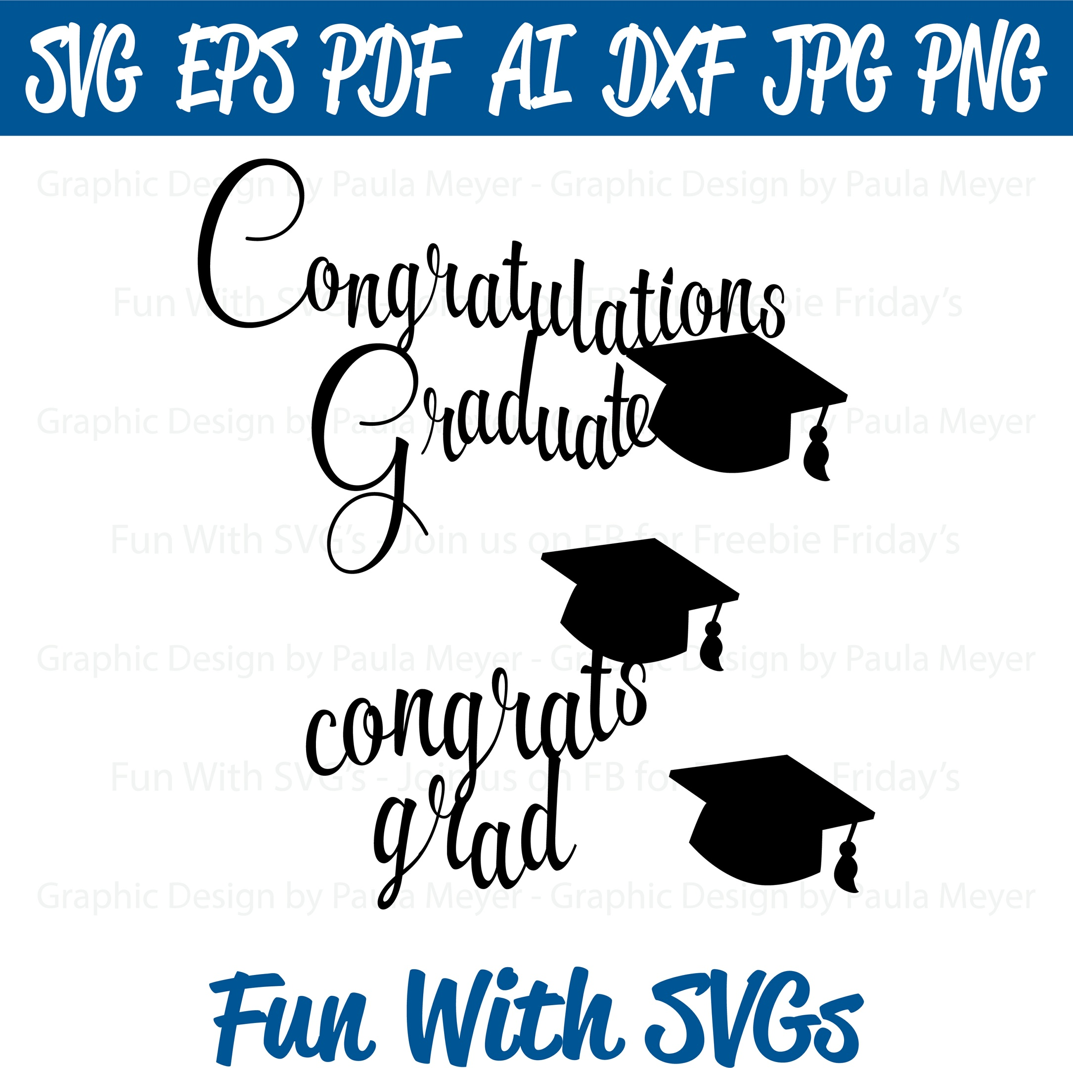 Congratulations Graduate - SVG Cut File, High Resolution Printable Graphics and Editable Vector Art