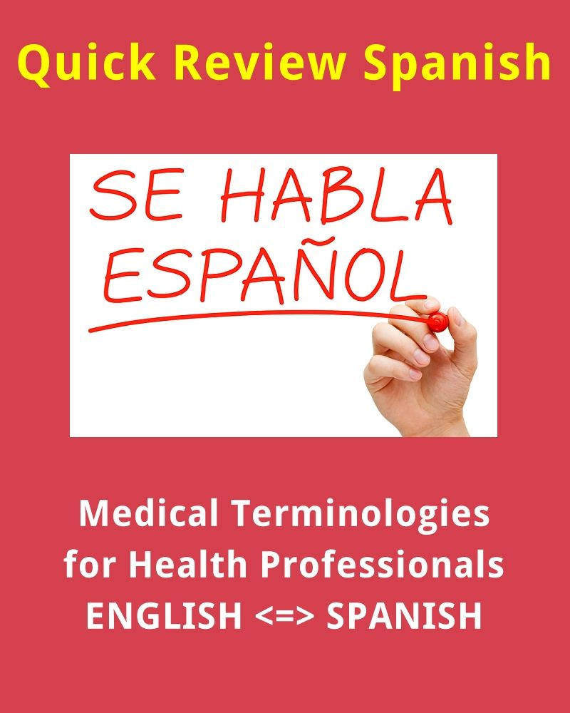 Medical Terminologies & Phrases for Health Professionals (English to Spanish)
