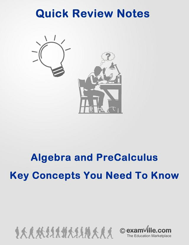 Quick Review: Key Concepts (Algebra and Pre-Calculus)