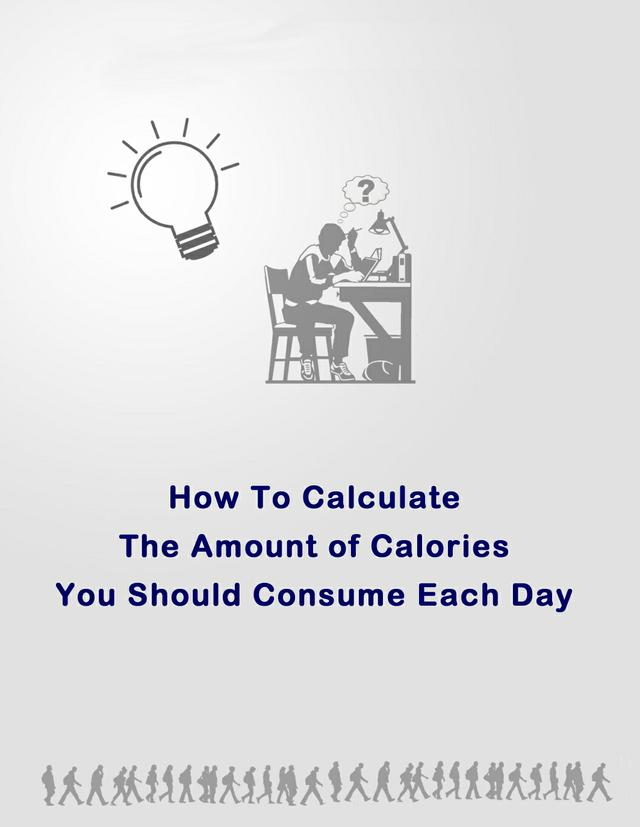 How to Calculate How Much Calories You Need Each Day