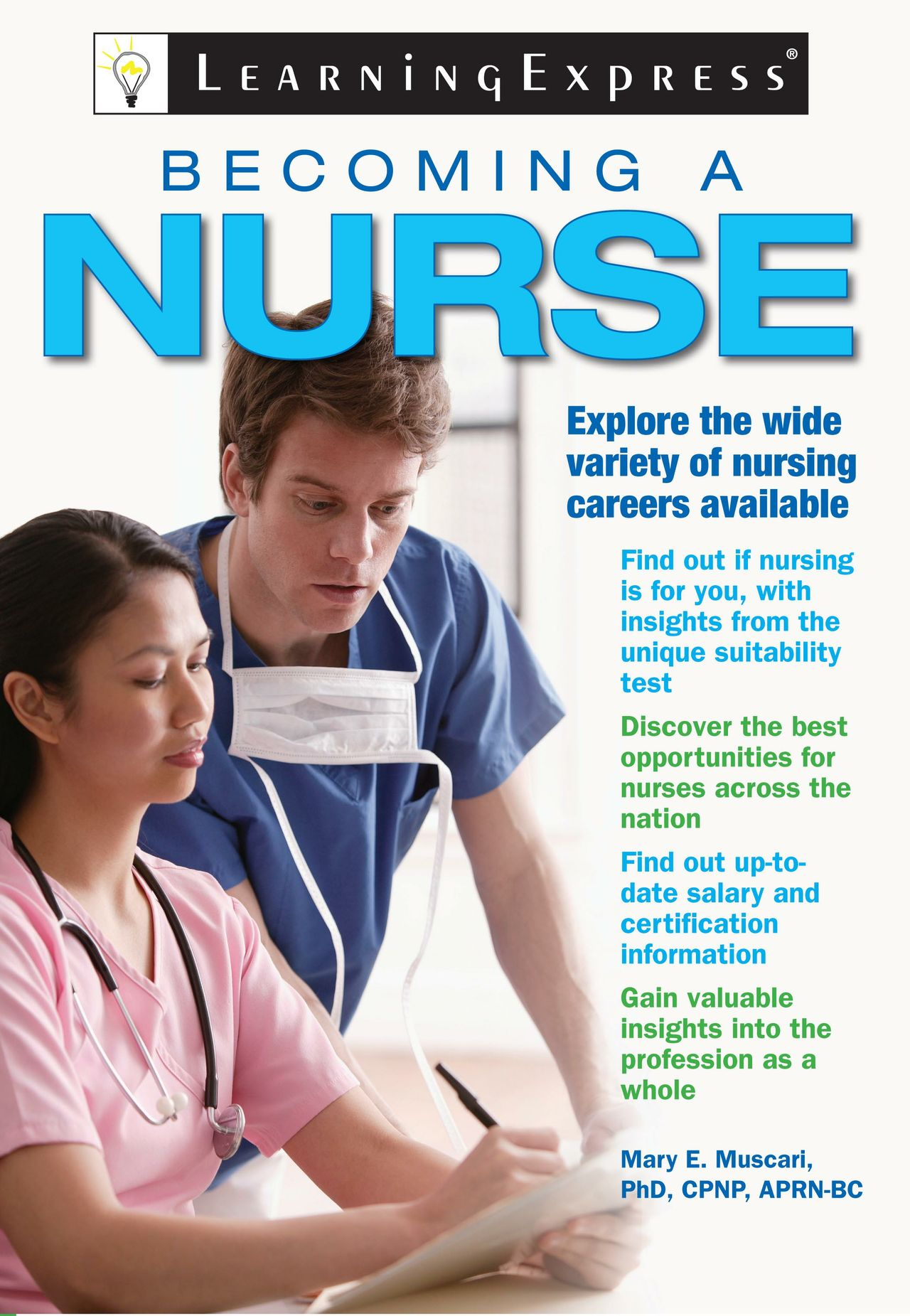Becoming A Nurse - A Complete Guide (240 Pages)