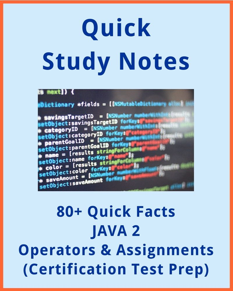 80+ Quick Facts: JAVA 2 Operators and Assignments