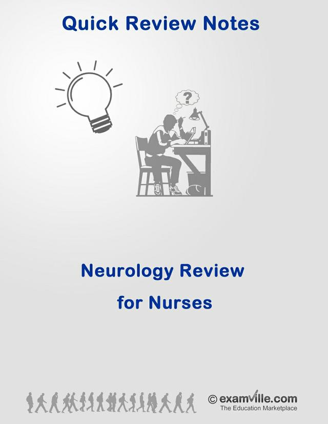 Neurology Review and Neurological Diseases (Quick Review for Nursed & Nursing Students)