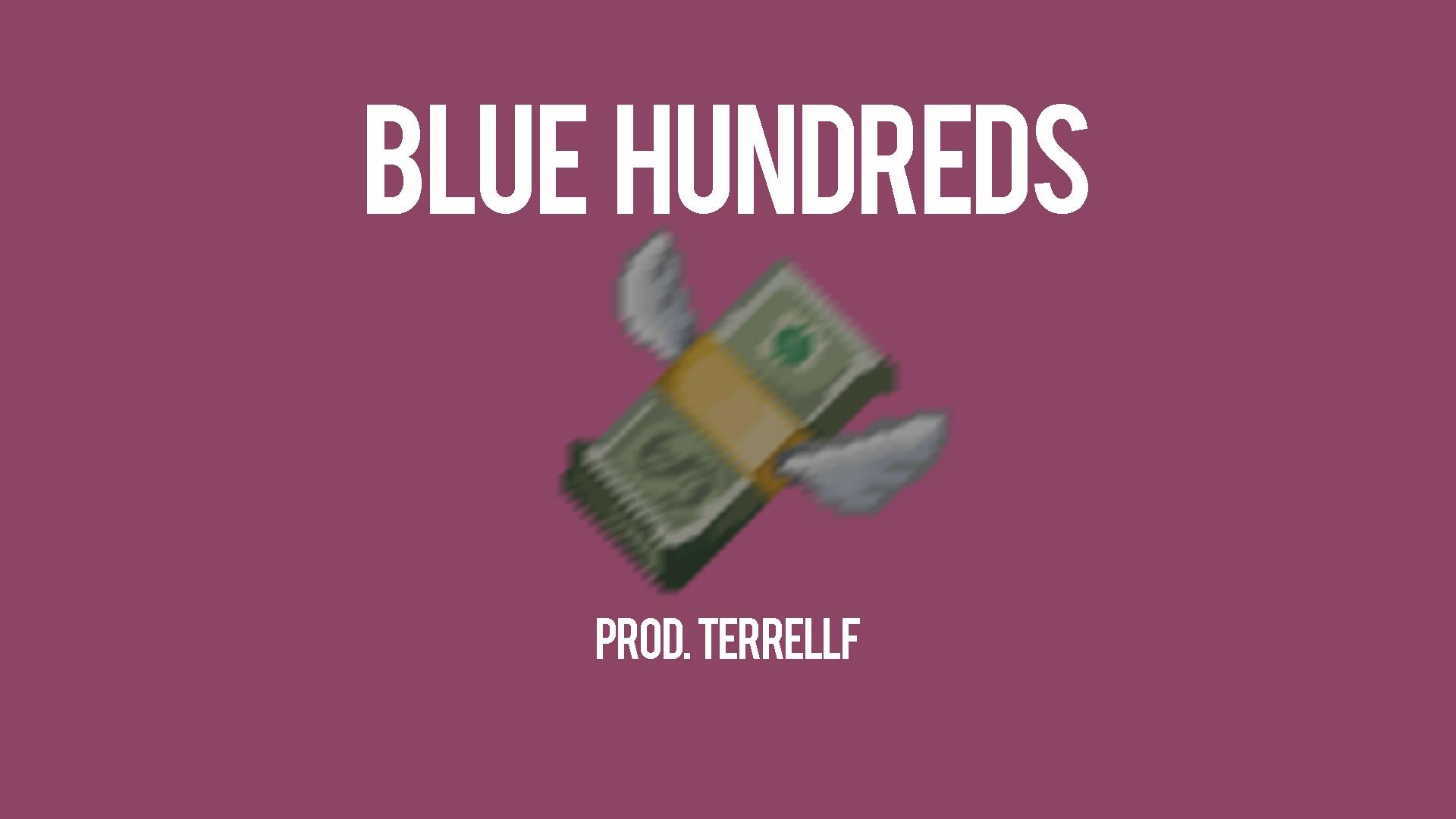 BlueHundreds(Prod. Terrell F)