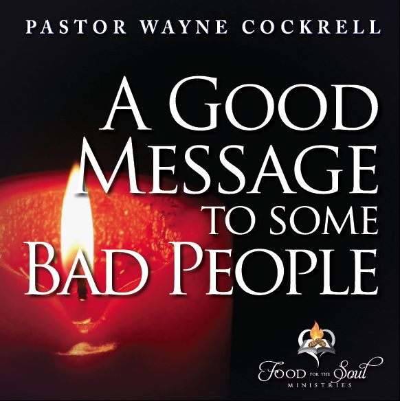 A Good Message to Some Bad People