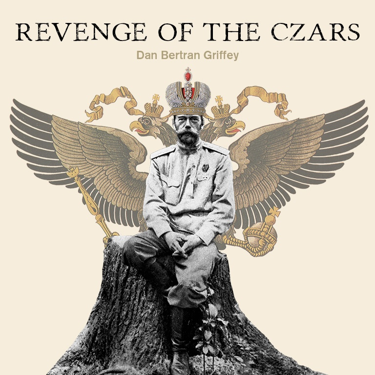 Revenge of the Czars - Video Lecture by Dan Bertran Griffey