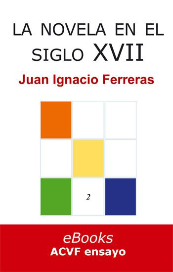 La novela en el siglo XVII, de Juan Ignacio Ferreras (epub)
