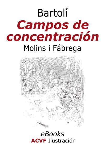 Campos de concentración, de Molins i Fábrega y Josep Bartolí (pdf)