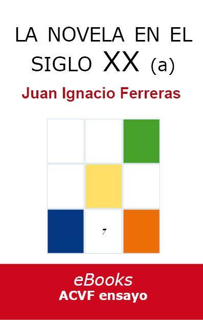 La novela en el siglo XX (hasta 1939), de Juan Ignacio Ferreras (epub)