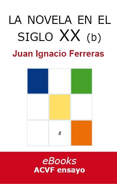 La novela en el siglo XX (desde 1939), de Juan Ignacio Ferreras (epub)