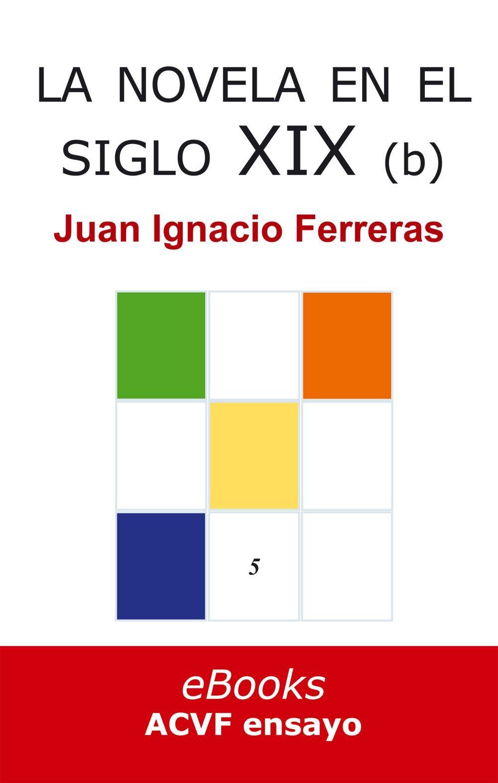 La novela en el siglo XIX (desde 1868), de Juan Ignacio Ferreras (epub)