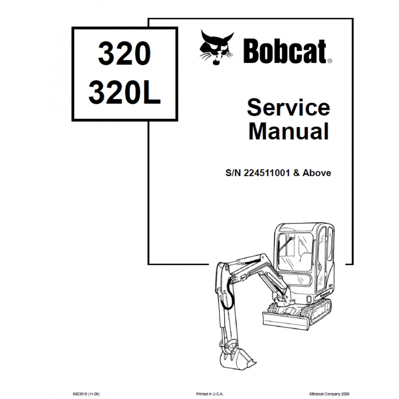 Bobcat 320, 320L Excavator Service Repair Manual PDF S/N 2245 11001 & Above