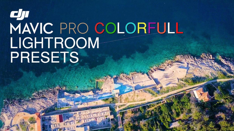 Mauro's Colorfull DJI MAVIC PRO LIGHTROOM PRESETS