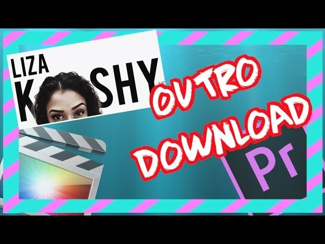 Liza Koshy OUTRO Download - Final Cut Pro & Adobe Premiere
