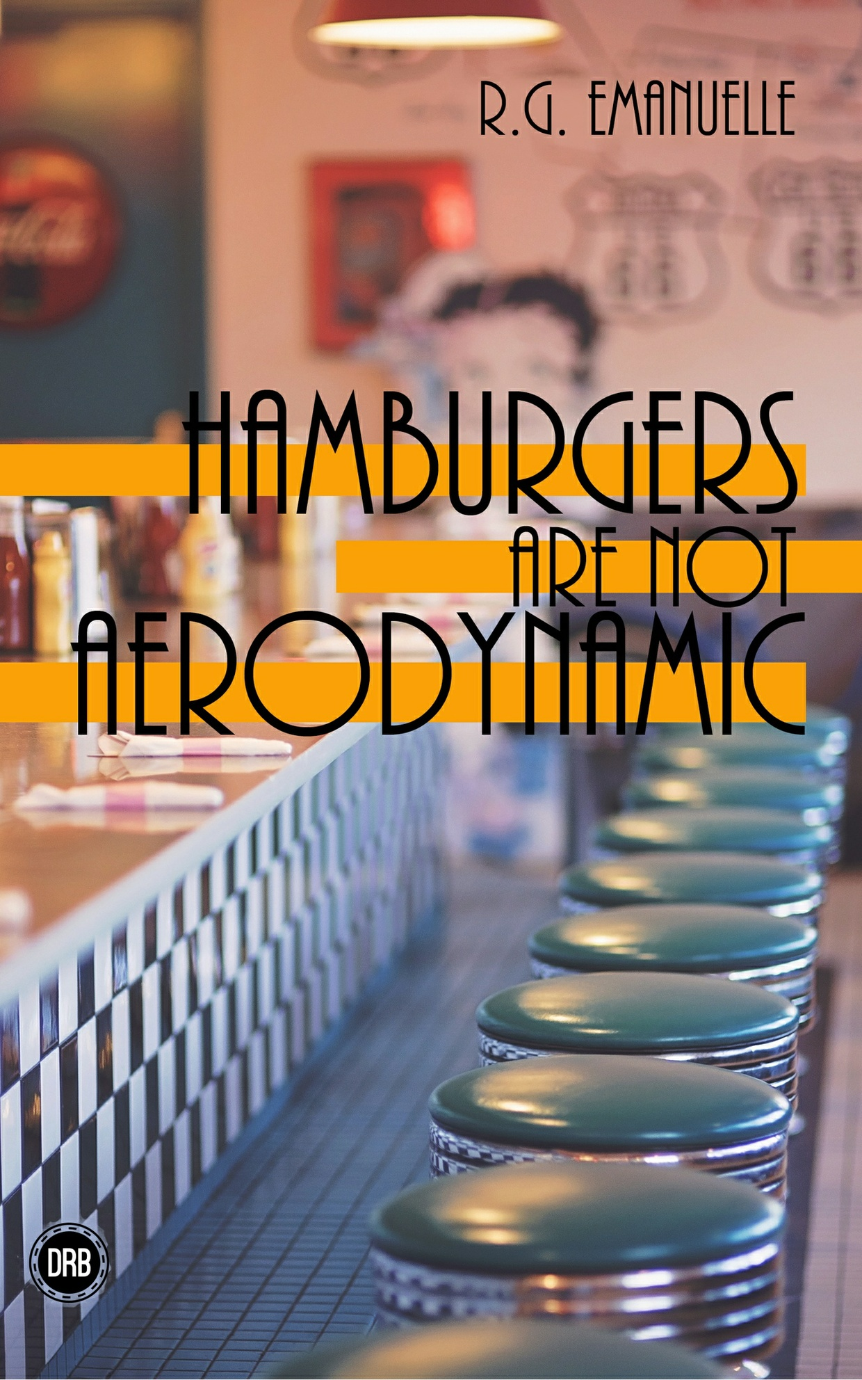Hamburgers are not Aerodynamic by R.G. Emanuelle - Mobi (Kindle)