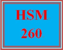 hsm 260 week 6 Hsm 260 entire course for more classes visit wwwsnaptutorialcom hsm 260 week 1 checkpoint definition scavenger hunt hsm 260 week 1 dq 1 and dq 2 hsm 260 week 2 checkpoint accrual method hsm 260 week 2 assignment personal balance statement (appendix c) hsm 260 week 3 checkpoint cost per.