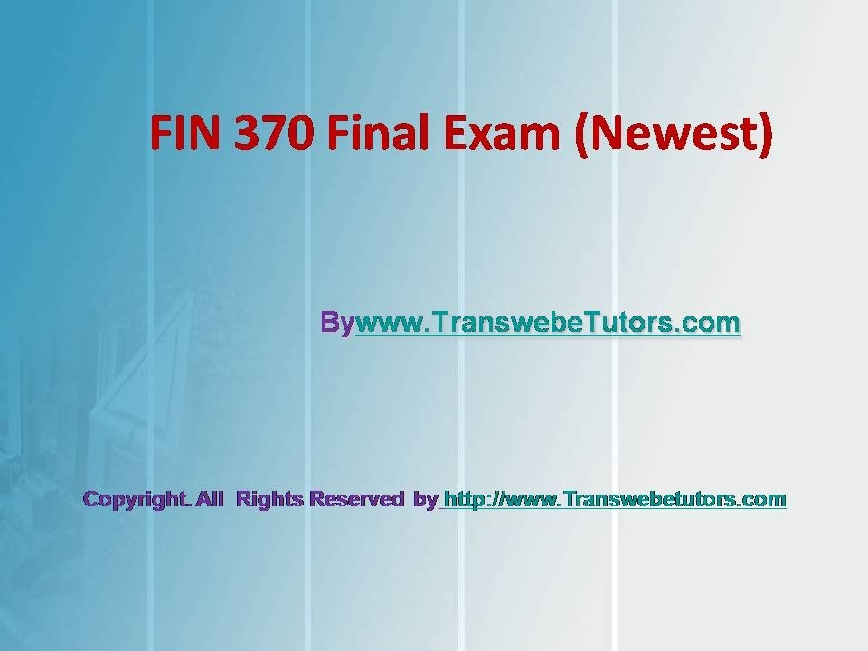 uop fin 370 final exam free Fin 370 final exam answers uop fema 907 answers quizlet exam answers search engine, quizlet provides ics 100 fema activities, flashcards and games fema 907 answers.