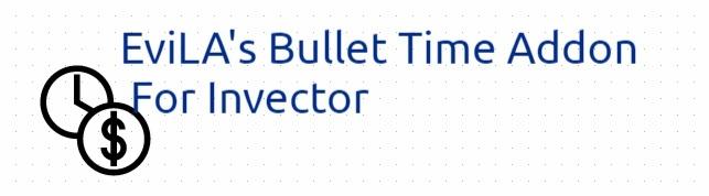 EviLA's BulletTime Addon For Invector