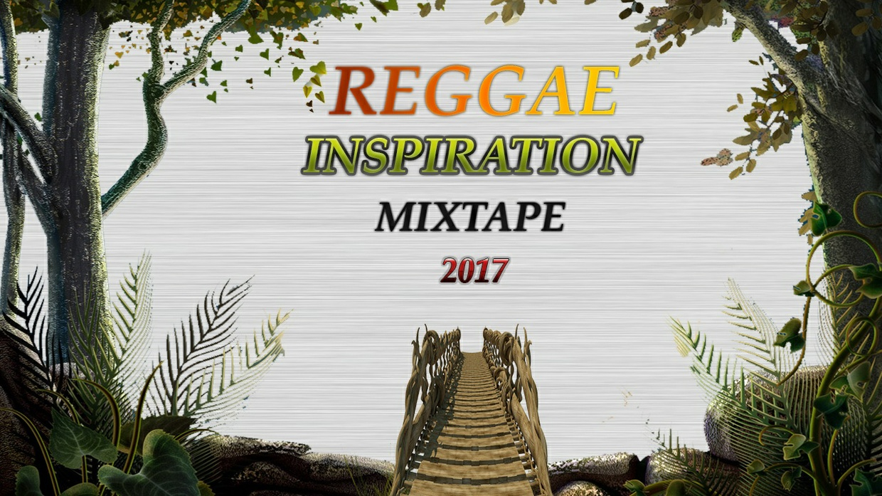 2017 Reggae Inspiriation Mixtape by Djinfluence