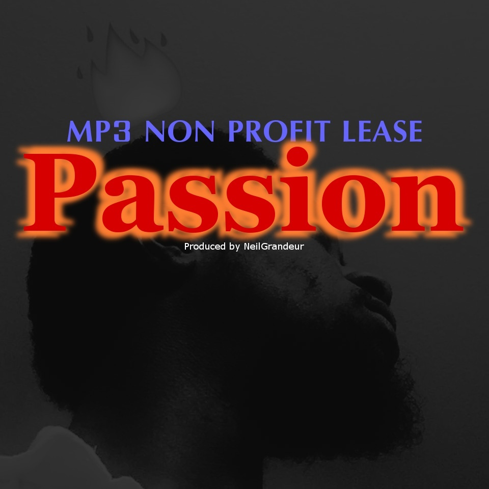 Passion [Produced by NeilGrandeur] Mp3 Non Profit Lease