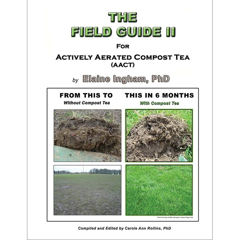 The Field Guide II For Actively Aerated Compost Tea