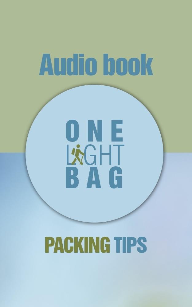 One Light Bag: Packing Tips