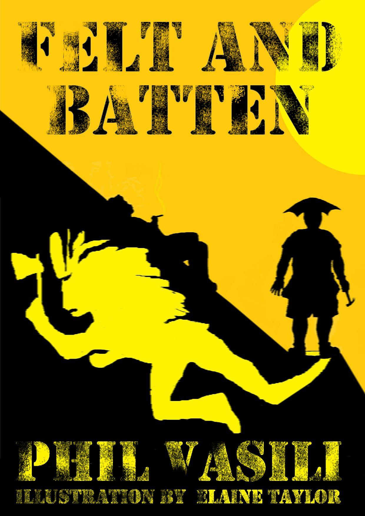 Felt and Batten