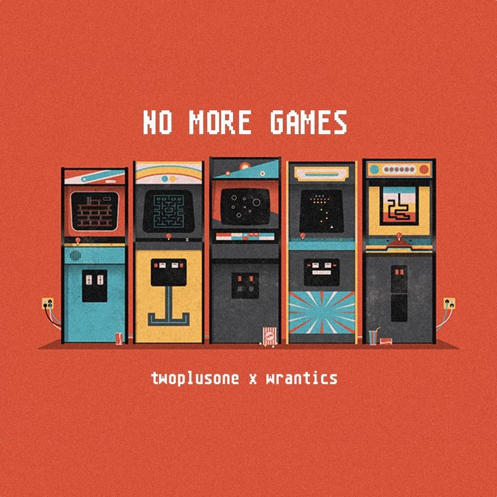 No More Games (twoplusone x wrantics)