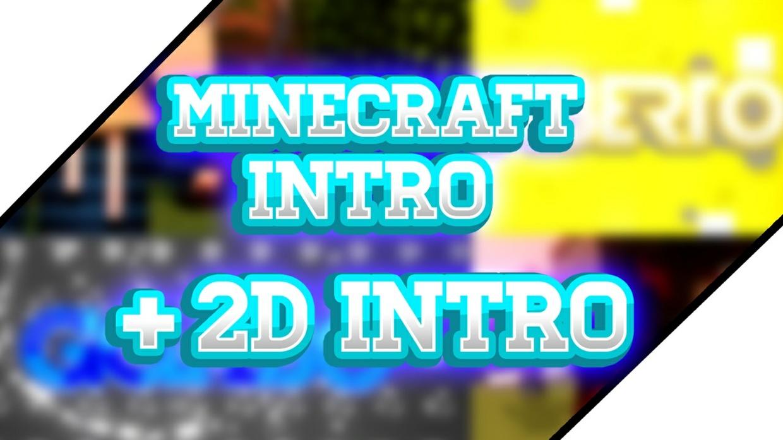 MINECRAFT INTRO + INTRO 2D (CLOSED | FULL)