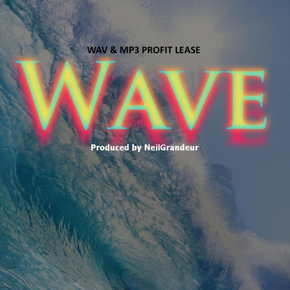Wave  [Produced by NeilGrandeur] - Wav Standard Lease