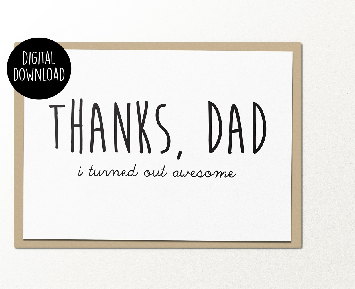 Thanks dad I turned out awesome printable greeting card