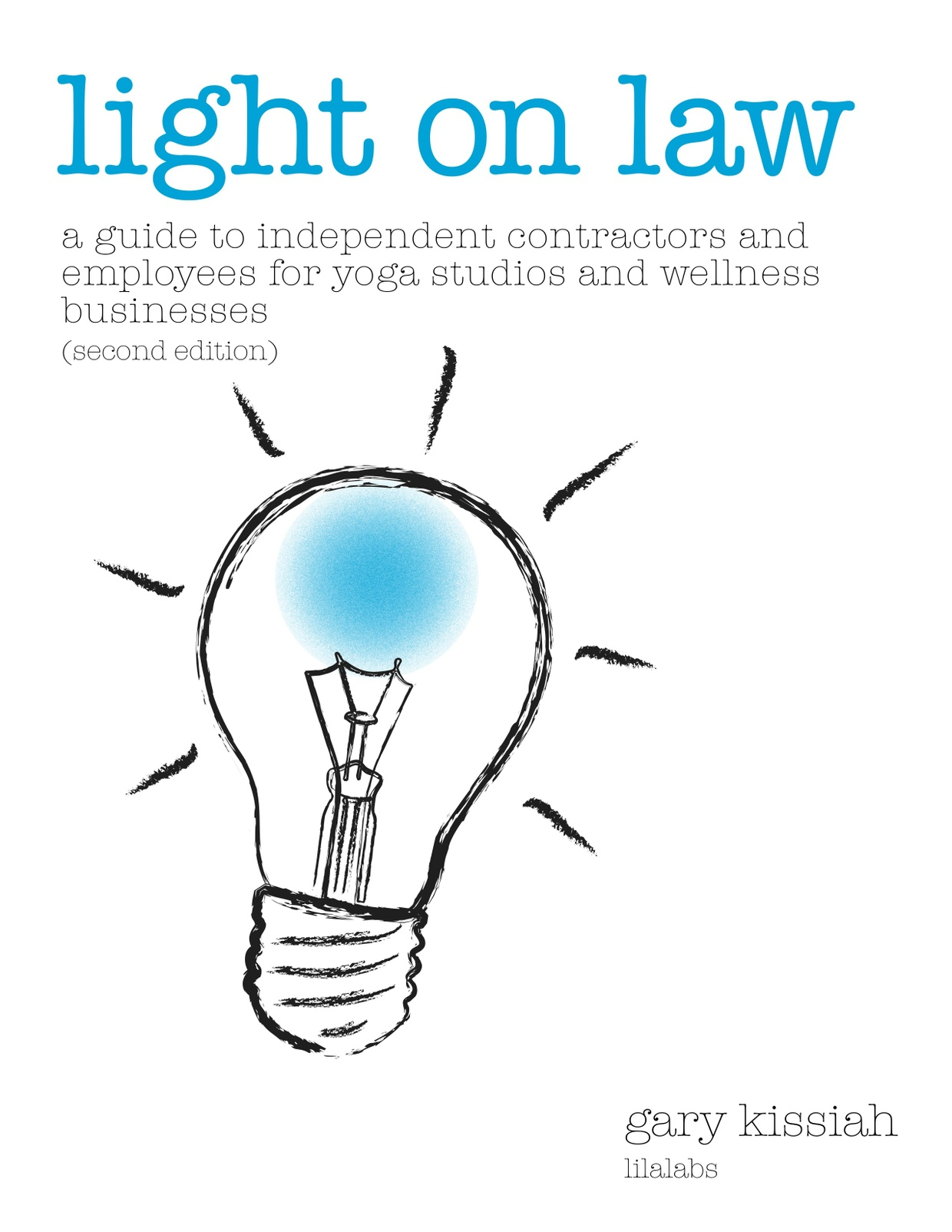 Light on Law- A Guide to Independent Contractors and Employees (Second Edition)