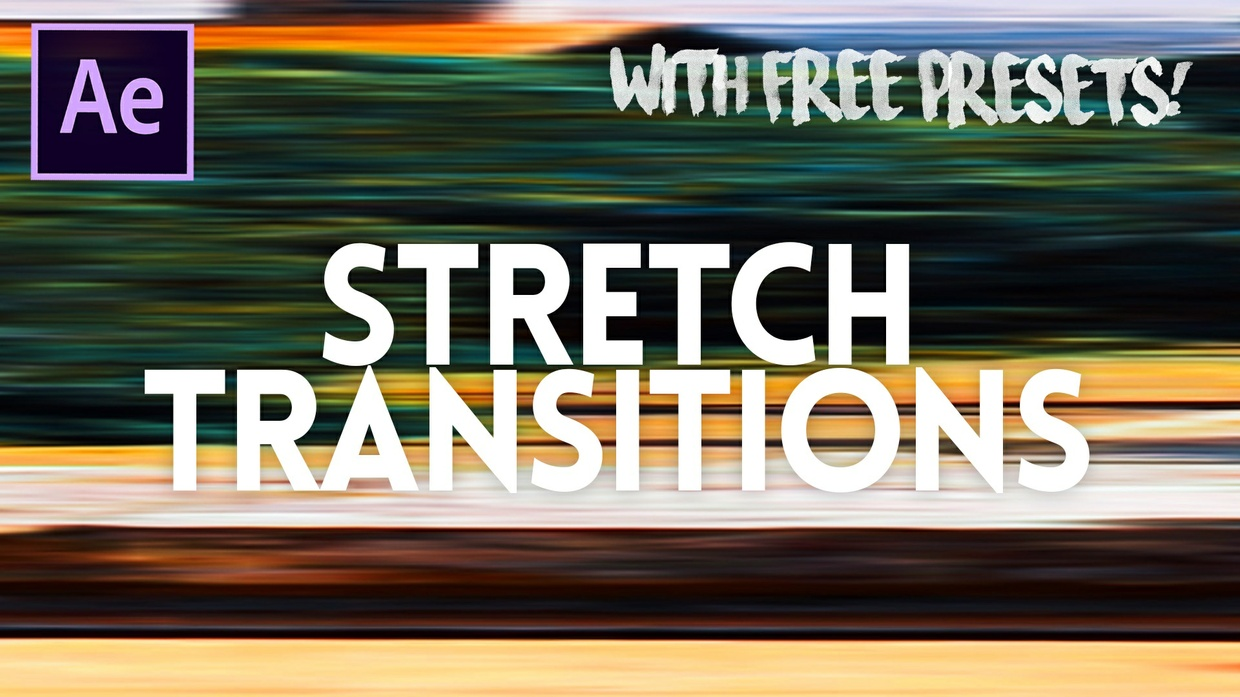 Stretch Transitions FREE Version - Adobe After Effects PRESETS