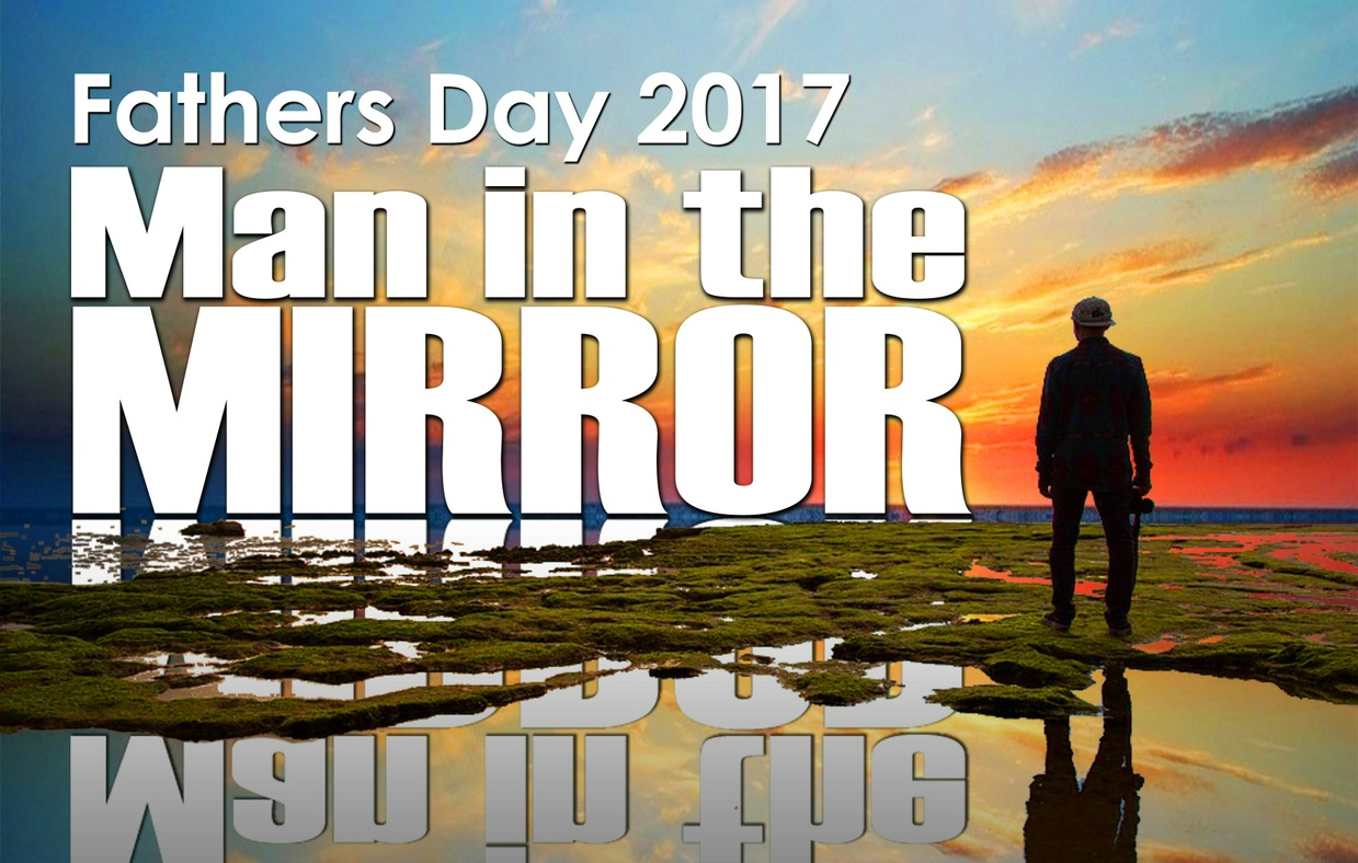 """Fathers Day June 18th 2017  """" Man in the Mirror """" MP4"""