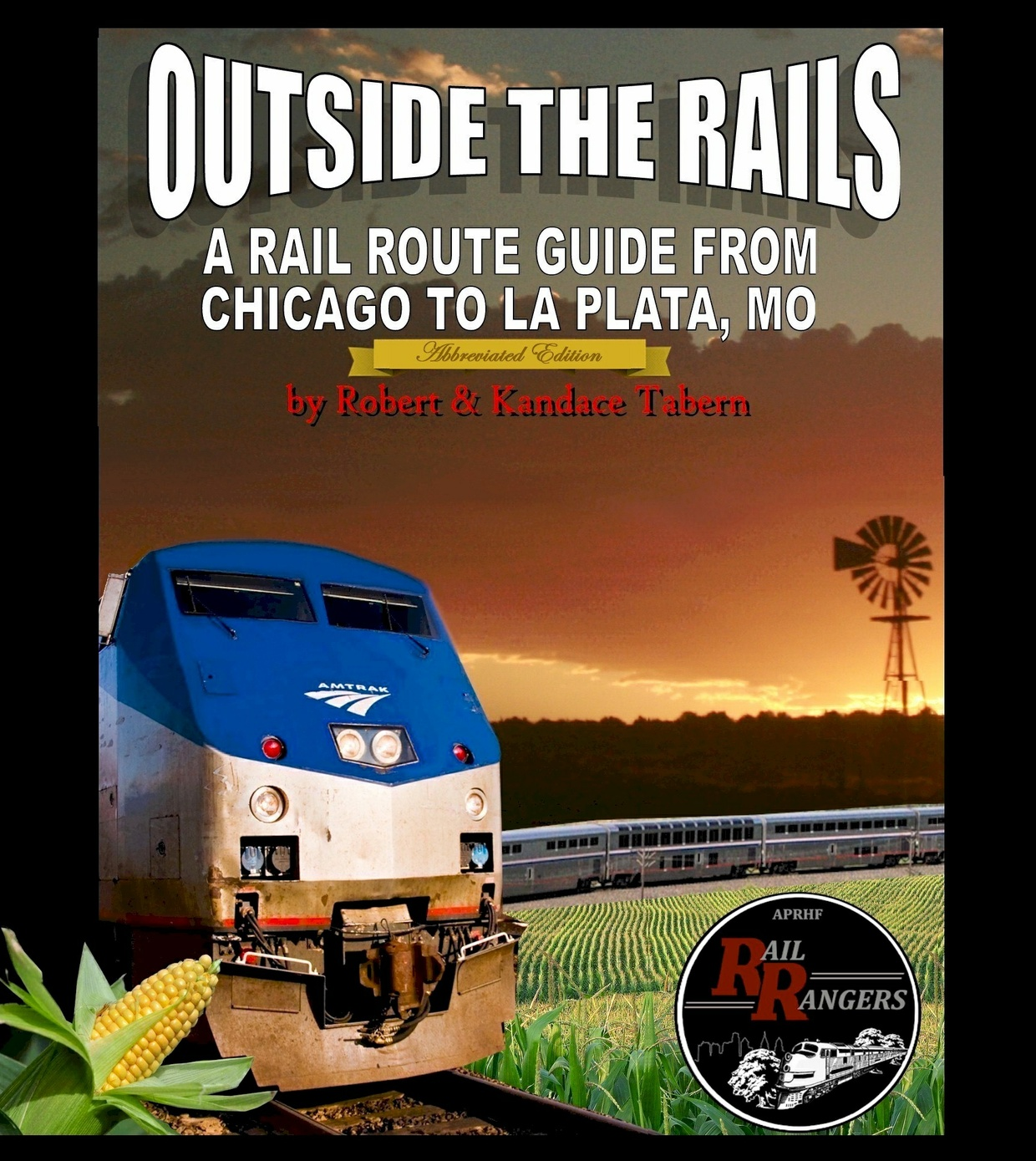 Outside the Rails: A Rail Route Guide from Chicago to La Plata, MO (Abbreviated Edition)