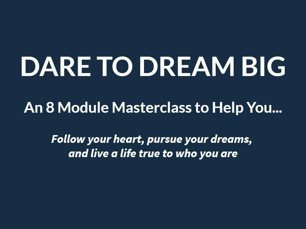 Dare to Dream Big Masterclass