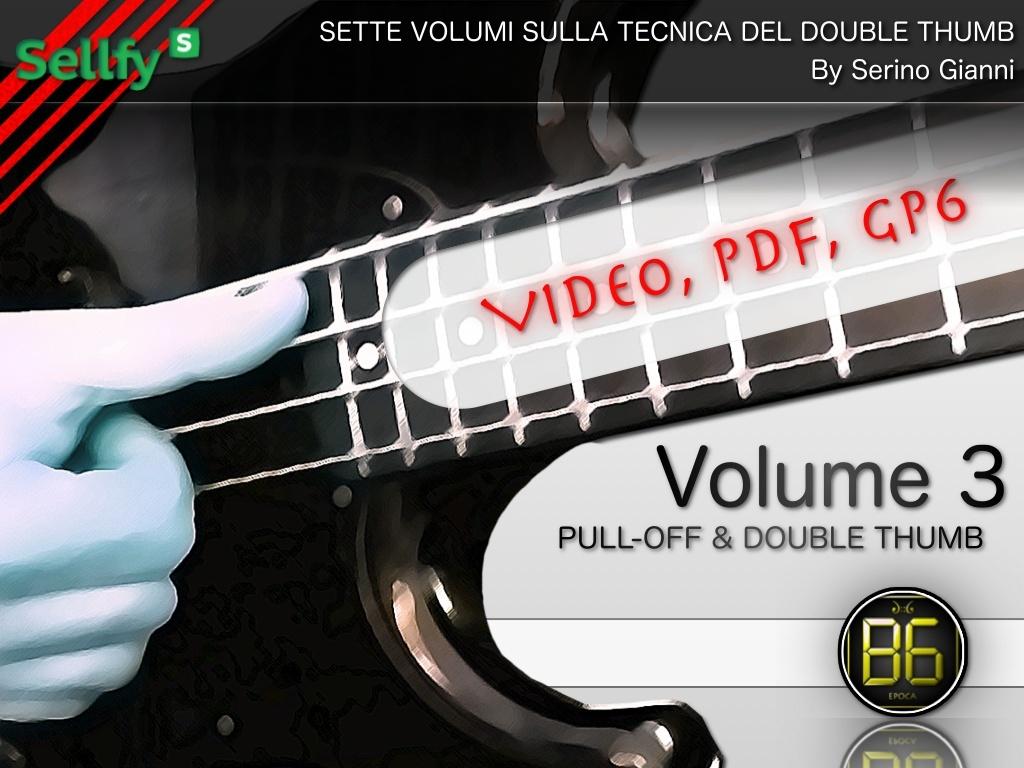 VOLUME N°3 - PULL-OFF & DOUBLE THUMB (VIDEO, PDF, GP6)