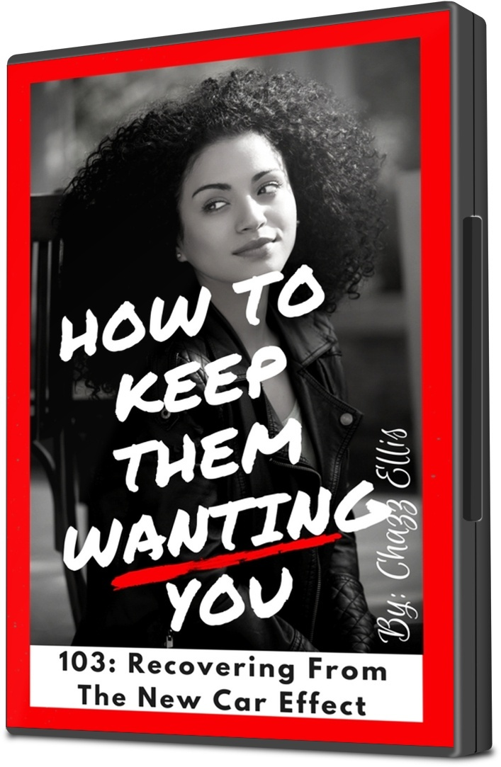 How to Keep Them Wanting You: 103- Recovering From the New Toy Effect