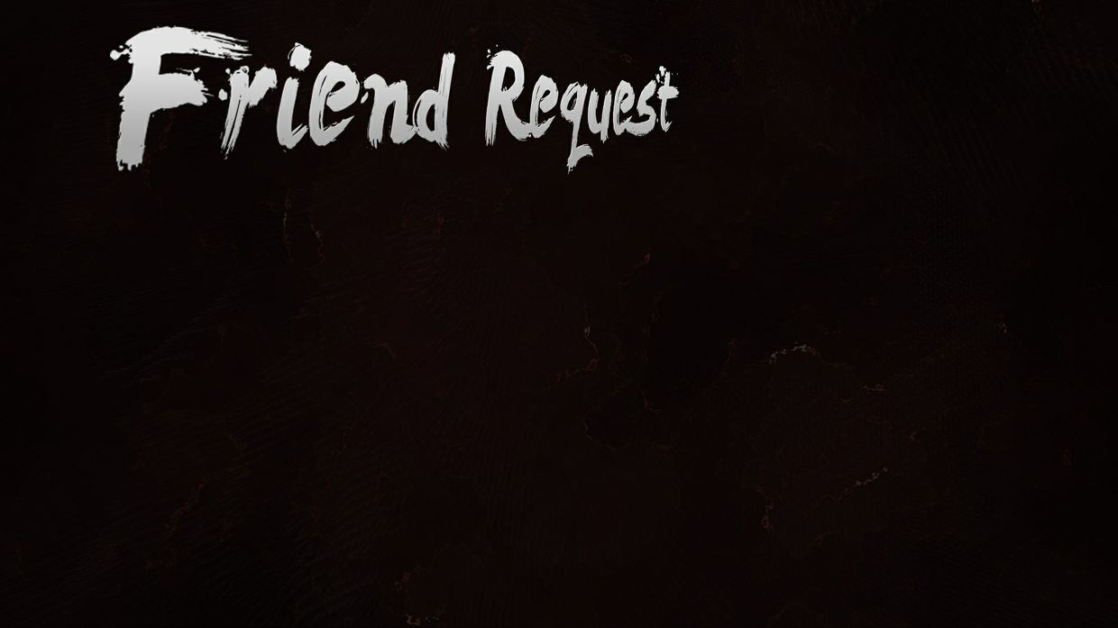 Friend Request.