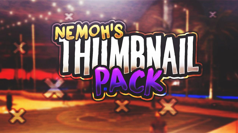 Nemoh's Ultimate Thumbnail Pack