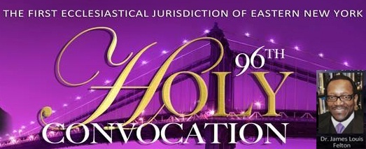96th Holy Convocation 2017 Tuesday night speaker: Dr. James Louis Felton