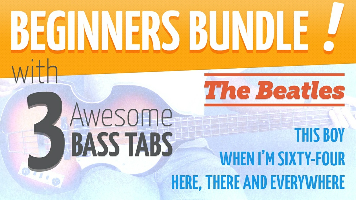 Beginners Bundle with 3 Awesome Bass Tabs